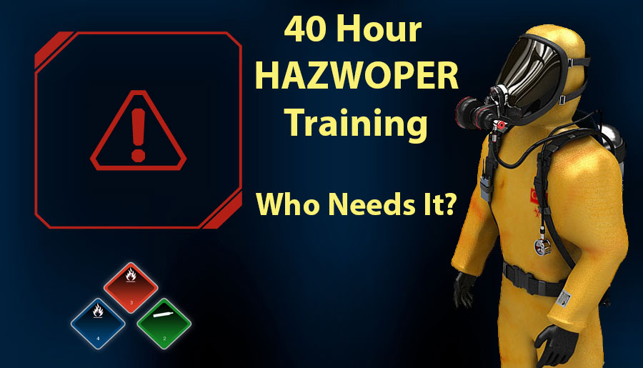40 hour hazwoper training: who needs it?